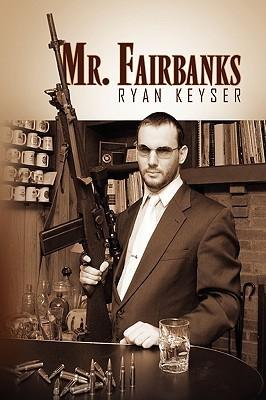 Mr. Fairbanks Ryan Keyser