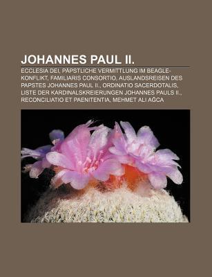 Johannes Paul II.: Ecclesia Dei, P Pstliche Vermittlung Im Beagle-Konflikt, Familiaris Consortio, Auslandsreisen Des Papstes Johannes Pau Source Wikipedia