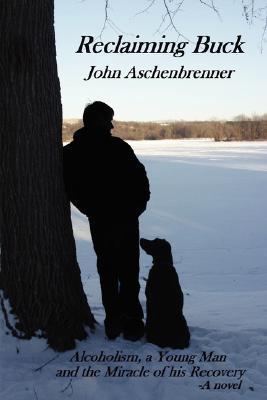 Reclaiming Buck John Aschenbrenner