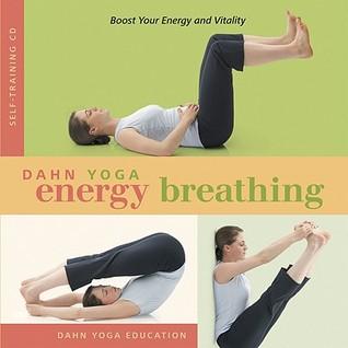 Dahn Yoga Energy Breathing: Boost Your Energy and Vitality Dahn Yoga Education