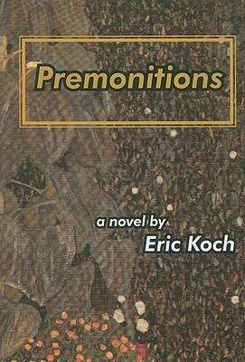 Premonitions  by  Eric Koch