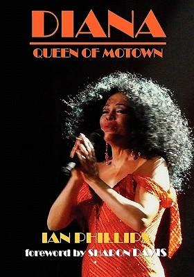Diana: Queen of Motown  by  Ian Phillips