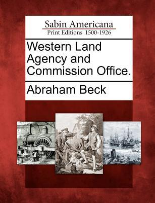 Western Land Agency and Commission Office.  by  Abraham Beck