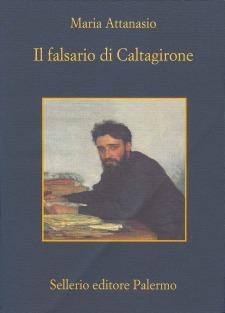 Il falsario di Caltagirone: notizie e ragguagli sul curioso caso di Paolo Ciulla Maria Attanasio