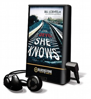 The Devil She Knows [With Earbuds] (2011) by Bill Loehfelm