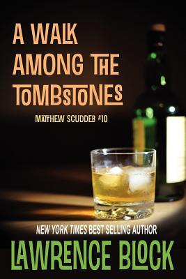 A Walk Among the Tombstones (Matthew Scudder) by Lawrence Block