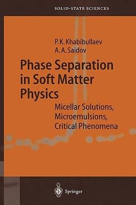 Phase Separation In Soft Matter Physics  by  Pulat K. Khabibullaev