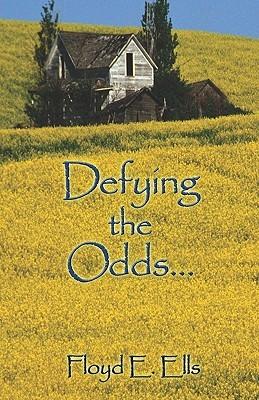 Defying the Odds Floyd Ells