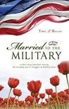 Married to the Military: A Short Story Collection Sharing the Everyday Joys & Struggles of Military Wives