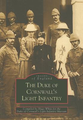 The Duke of Cornwalls Light Infantry Hugo White
