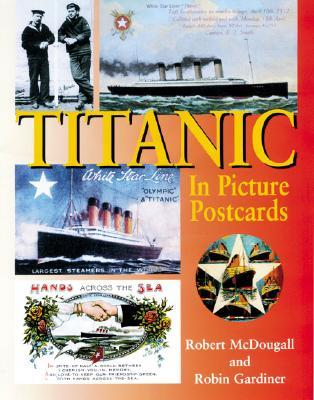 Titanic In Picture Postcards  by  Robert Mcdougall