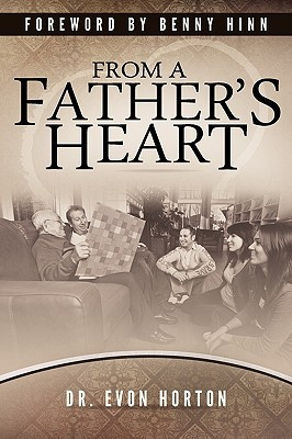 From a Fathers Heart Evon Horton