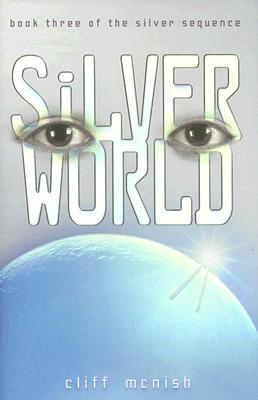 Silver World (Silver Sequence, #3) Cliff McNish