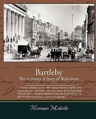 Bartleby, The Scrivener   A Story Of Wall Street Herman Melville