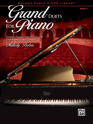 Grand Duets for Piano, Bk 1: 8 Early Elementary Pieces for One Piano, Four Hands  by  Melody Bober