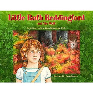 Little Ruth Reddingford and the Wolf  by  Hank Wesselman