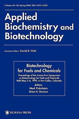 Twenty-First Symposium on Biotechnology for Fuels and Chemicals: Proceedings of the Twenty-First Symposium on Biotechnology for Fuels and Chemicals Held May 2 6, 1999, in Fort Collins, Colorado  by  Mark Finkelstein