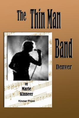 The Thinman Band: Denver  by  Marie Kinneer