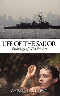Life of the Sailor: Psychology of Who We Are  by  Litvin Chester Litvin