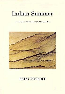 Indian Summer  by  Betsy Wyckoff