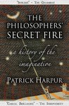 The Philosophers' Secret Fire: A History of the Imagination. Patrick Harpur