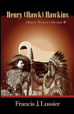 Henry (Hawk) Hawkins  by  Francis J. Lussier