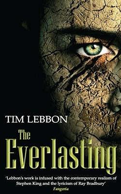 The Everlasting. Tim Lebbon  by  Tim Lebbon