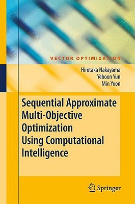 Sequential Approximate Multiobjective Optimization Using Computational Intelligence Hirotaka Nakayama