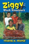 The Buried Bones Mystery (Ziggy and the Black Dinosaurs, #1)