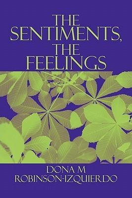 The Sentiments, the Feelings Dona M. Robinson-Izquierdo