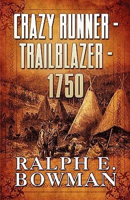 Crazy Runner - Trailblazer - 1750 Ralph E. Bowman