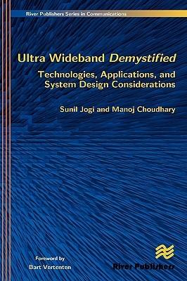 Ultra Wideband Demystified Technologies, Applications, and System Design Considerations Sunil Jogi