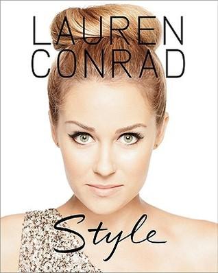 Lauren Conrad Style (2010) by Lauren Conrad