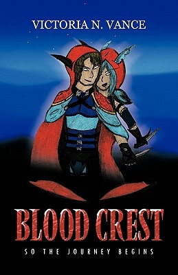 Blood Crest: So the Journey Begins  by  Victoria N. Vance
