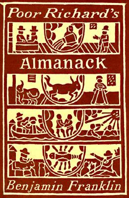 poor richards almanack From poor richard's almanack benjamin franklin benjamin franklin got his start as a printer as an apprentice to his brother used the name.