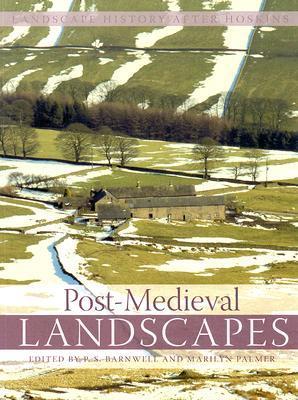 Post-Medieval Landscapes (Landscape History After Hoskins)  by  Christopher Dyer