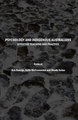Psychology and Indigenous Australians: Effective Teaching and Practice  by  Rob Ranzijn