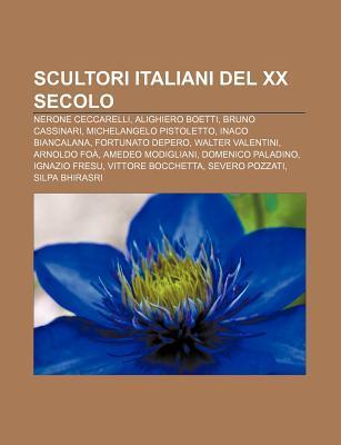 Scultori Italiani del XX Secolo: Nerone Ceccarelli, Alighiero Boetti, Bruno Cassinari, Michelangelo Pistoletto, Inaco Biancalana  by  Source Wikipedia