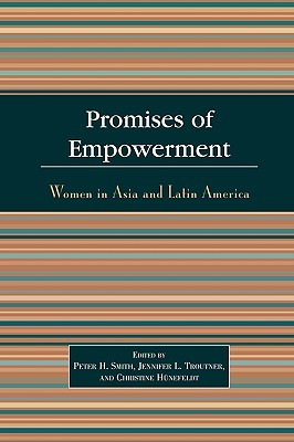 Promises of Empowerment: Women in Asia and Latin America Peter H. Smith
