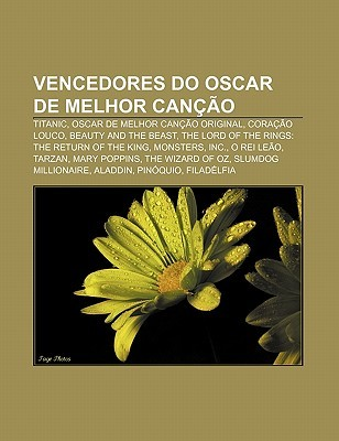 Vencedores Do Oscar de Melhor Can O: Titanic, Oscar de Melhor Can O Original, Cora O Louco, Beauty and the Beast  by  Source Wikipedia
