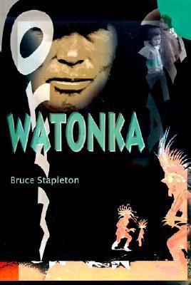 Watonka  by  Bruce Stapleton