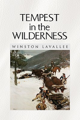 Tempest in the Wilderness Winston Lavallee