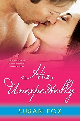 His, Unexpectedly (Wild Ride to Love #3) - Susan Fox
