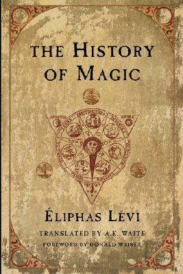 the history of magic by 201liphas l233vi � reviews discussion