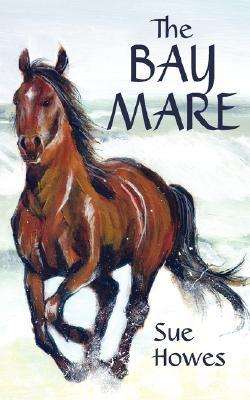 The Bay Mare  by  Sue Howes