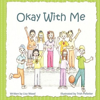 Okay with Me  by  Lisa Wood