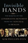 Invisible Hands: The Making of the Conservative Movement from the New Deal to Reagan