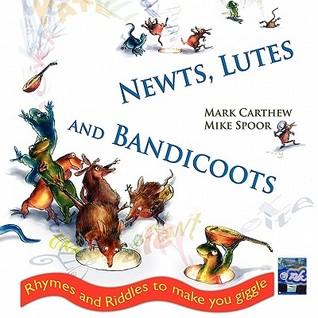 Newts, Lutes and Bandicoots Mark Carthew