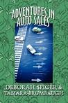 Adventures in Auto Sales  by  Deborah Spicer
