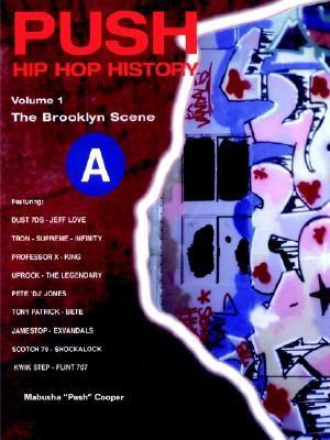 Push Hip Hop History: The Brooklyn Scene  by  Mabusha Cooper